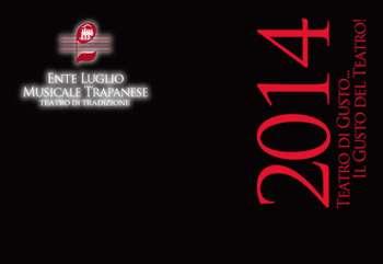 Ente Luglio Musicale Trapanese: Teatro di gusto, il gusto del Teatro