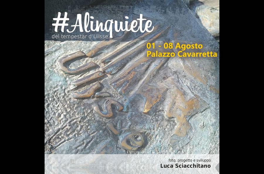 La mostra di Luca Sciacchitano - Alinquiete, Del tempestar di Ulisse