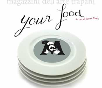 Group exhibition ´Your Food´ in Trapani