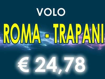 Roma Trapani. Voli a 24 euro